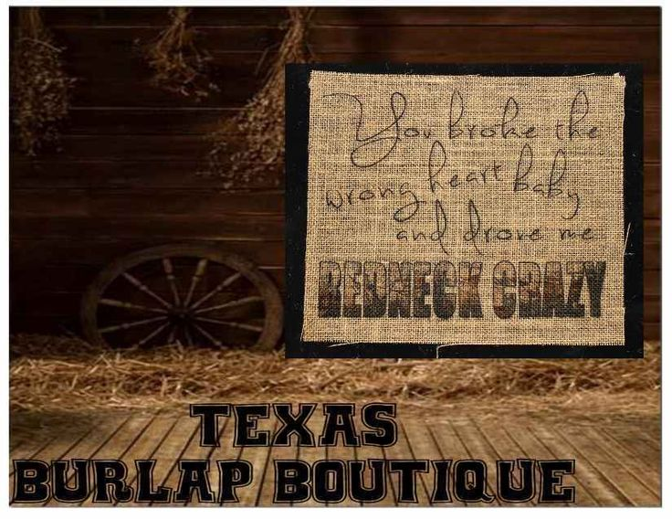 You broke my heart drove RedNeck crazy Burlap Wedding Vintage Country Wood Sign  #Handmade