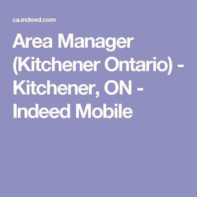 Area Manager (Kitchener Ontario) - Kitchener, ON - Indeed Mobile
