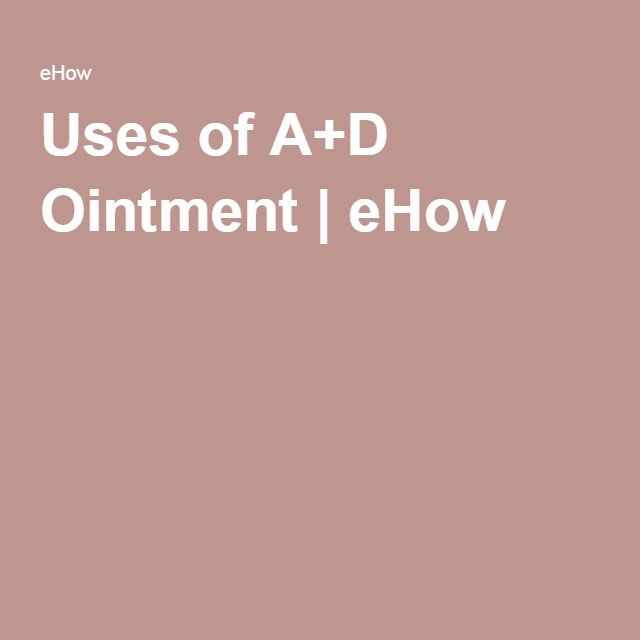 Uses of A+D Ointment | eHow
