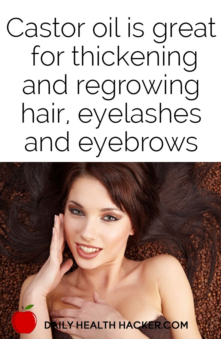 Castor oil is great for thickening and re-growing hair, eyelashes and eyebrows