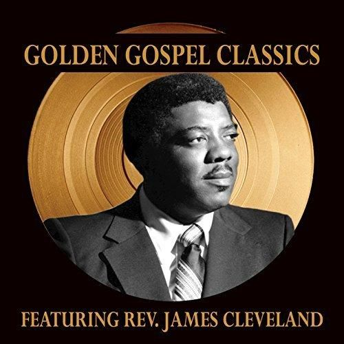 Reverend James Cleveland - Golden Gospel Classics