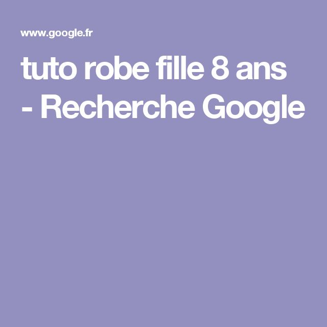 tuto robe fille 8 ans - Recherche Google