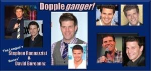 Dopplegangers!  Stephen Rannazzisi & David Boreanaz