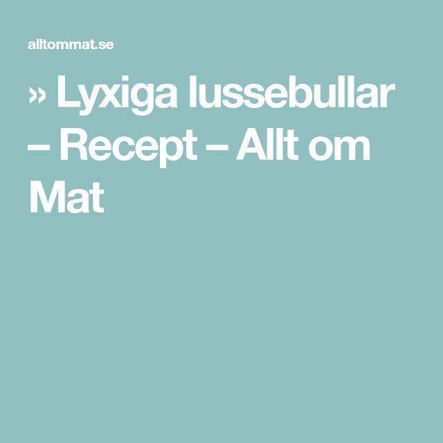 » Lyxiga lussebullar – Recept – Allt om Mat