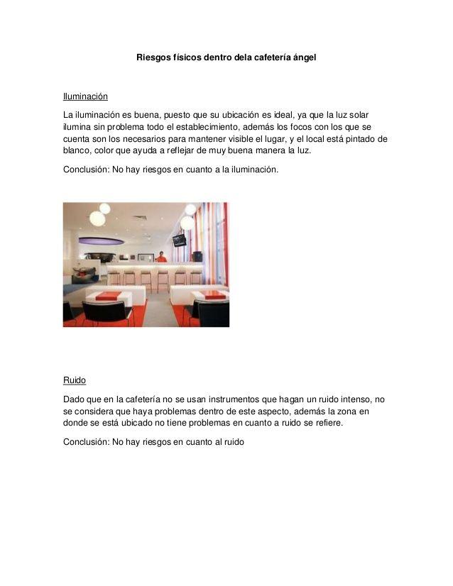 Riesgos físicos dentro dela cafetería ángelIluminaciónLa iluminación es buena, puesto que su ubicación es ideal, ya que la...