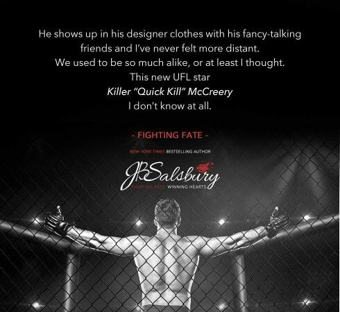 **FIGHTING FATE**  JB Salsbury  May 3rd 2016  Axelle's broken.  I live to hold her together.  Amazon: http://amzn.to/20YZUdQ  #MMARomance #TBR #TBRAlerts #Books #goodreads #mustread