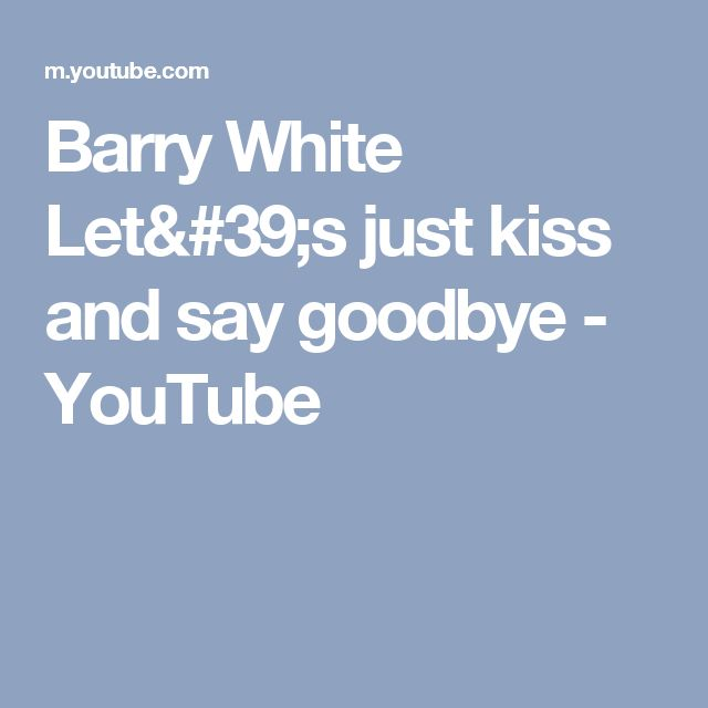 Barry White Let's just kiss and say goodbye - YouTube