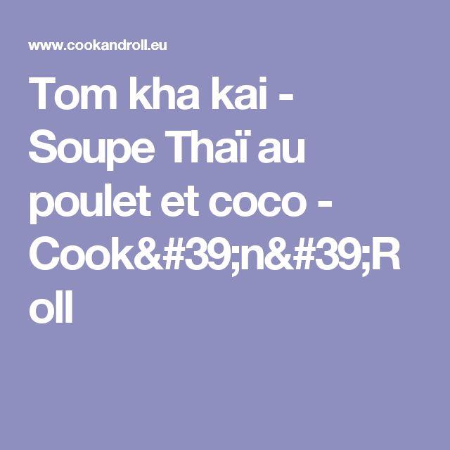 Tom kha kai - Soupe Thaï au poulet et coco - Cook'n'Roll