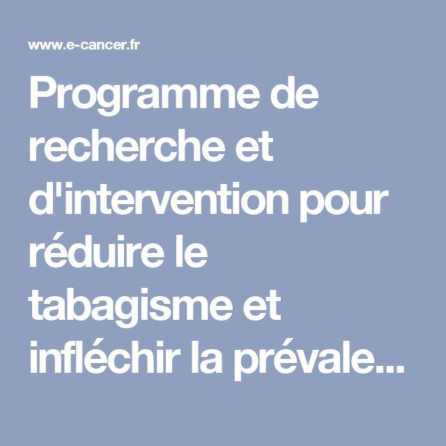 Programme de recherche et d'intervention pour réduire le tabagisme et infléchir la prévalence des cancers liés au tabac - Appels à projets…