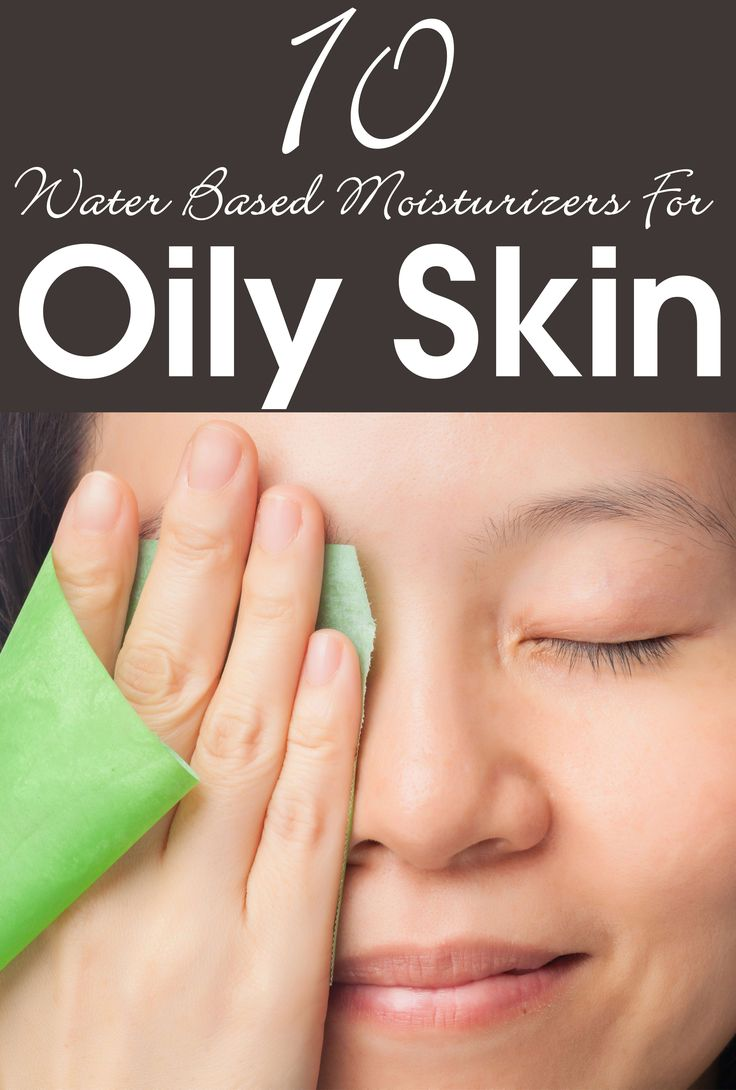 Top 10 Water Based Moisturizers For Oily Skin