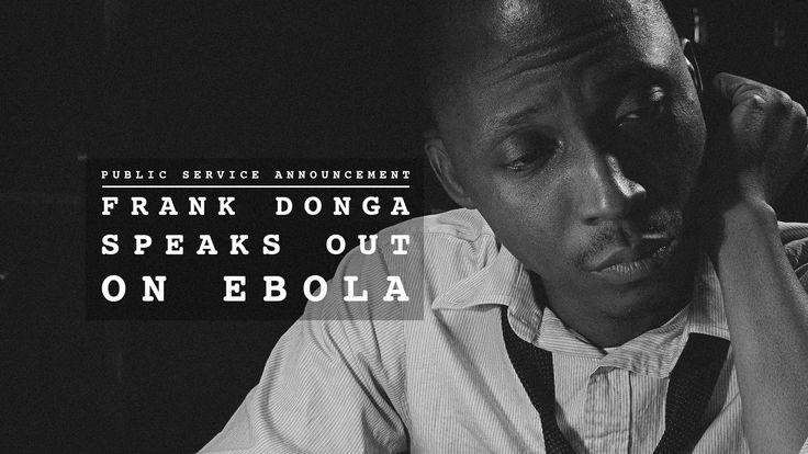 Frank Donga Speaks Out On Ebola  #ChroniclesOfFrankDonga   #Ebola