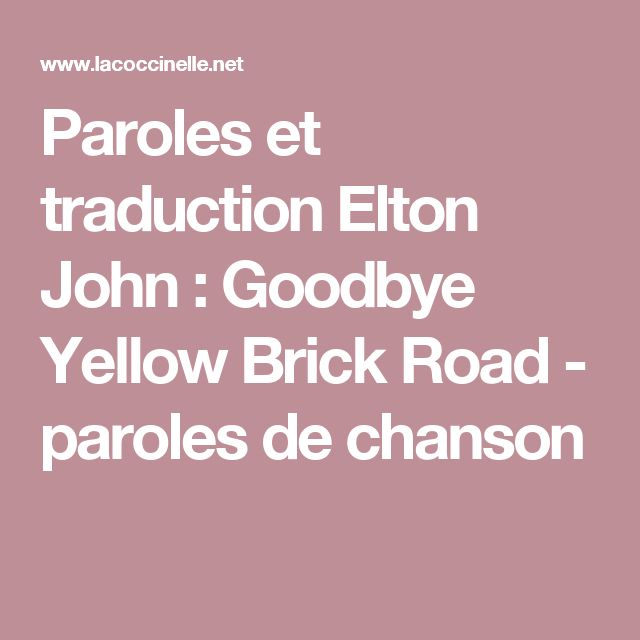 Paroles et traduction Elton John : Goodbye Yellow Brick Road - paroles de chanson