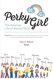 Perky Girl:  The Amazing Life of Bienna Molo by Vera I. Roberts - OnlineBookClub.org Book of the Day! @OnlineBookClub