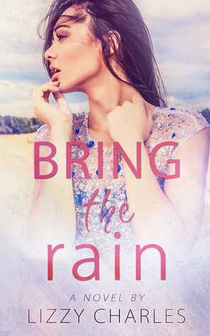 Bring the Rain by Lizzy Charles