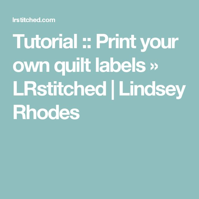 24 best images about quilt labels transferring images on for How to print your own labels