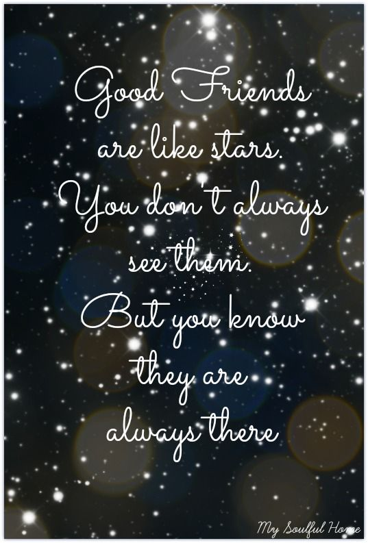 Soulful Sundays - friends are like stars Share this with your STARS...