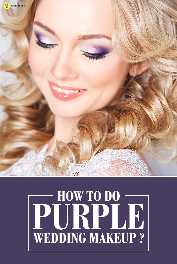 How To Do Purple Wedding Makeup? : If there's a basic rule for wedding makeup, it's that it should be exactly what you want it to be.