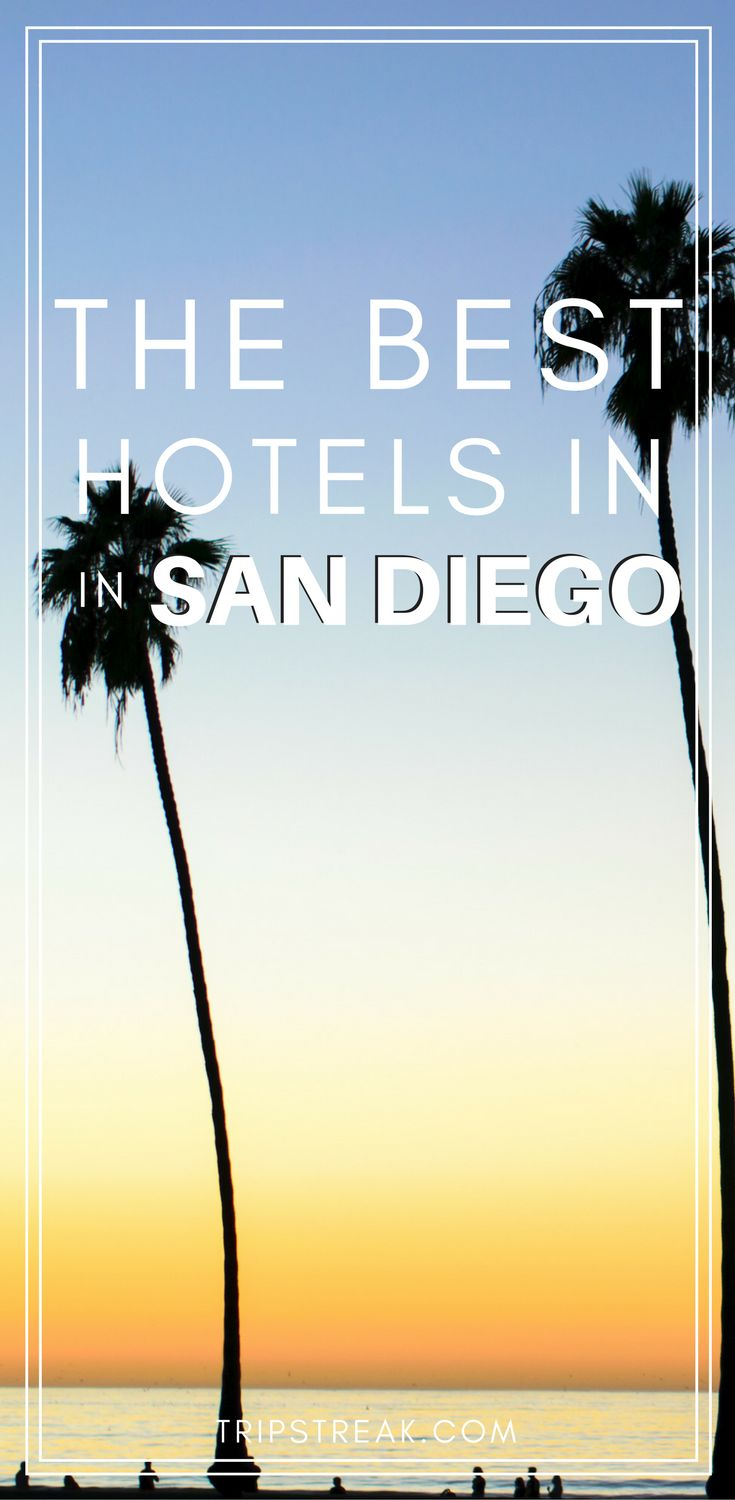 Best Hotels in San Diego | Budget hotels in San Diego | Luxury hotels in San Diego | California travel tips