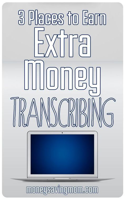 3 Places to Earn Extra Money Transcribing – Helpful tips