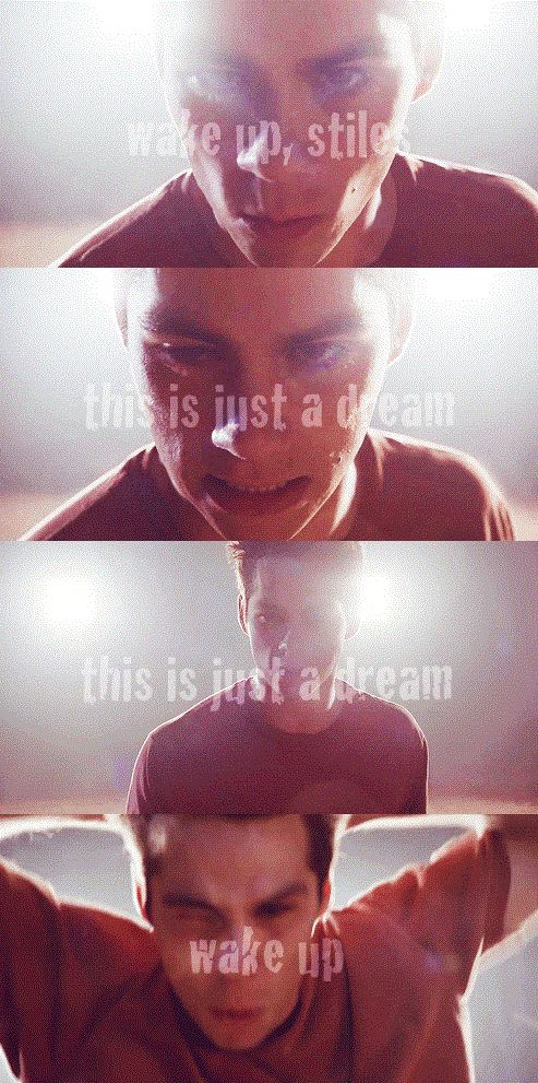 """""""Wake up Stiles. This is just a dream. This is just a dream. Wake up!"""" #TeenWolf #Season3B #StilesStilinski"""