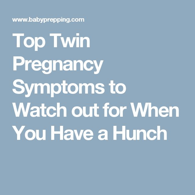 Top Twin Pregnancy Symptoms to Watch out for When You Have a Hunch