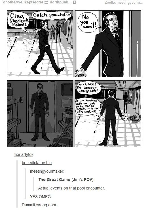 Oh darn, looks like I'll have to go and kill Sherlock so he doesn't know I went in the wrong door!