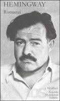 I bevitori di libri: Romanzi (vol. I) - Ernest Hemingway