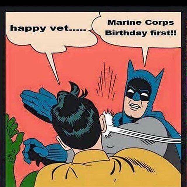 Happy Birthday Marines Marinecorps Semperfi Veterans Devildog Usmarines Thefewtheproud Usmc Semperfide Batman Slapping Robin Robin Meme Memes