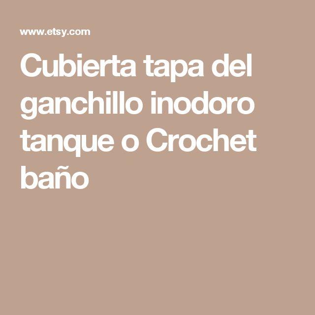 Cubierta tapa del ganchillo inodoro tanque o Crochet baño