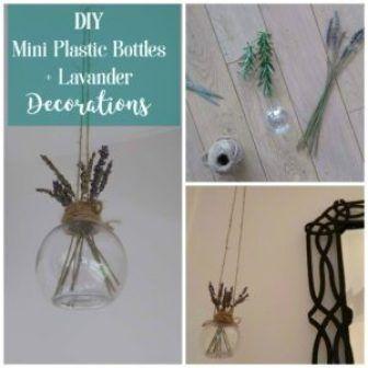 DIY mini plastic bottles + lavender decorations