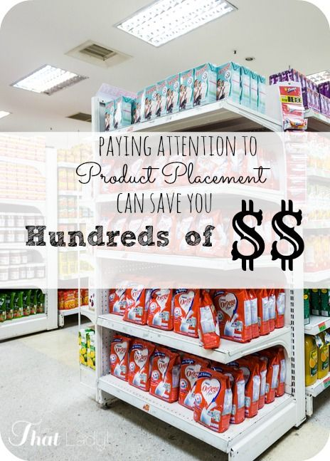 Did you know that just by paying attention to product placement you can save hundreds of dollars per year?