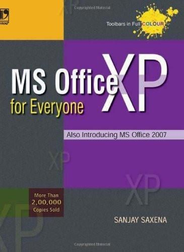 MS OFFICE XP FOR EVERYONE [Paperback] SANJAY SAXENA]