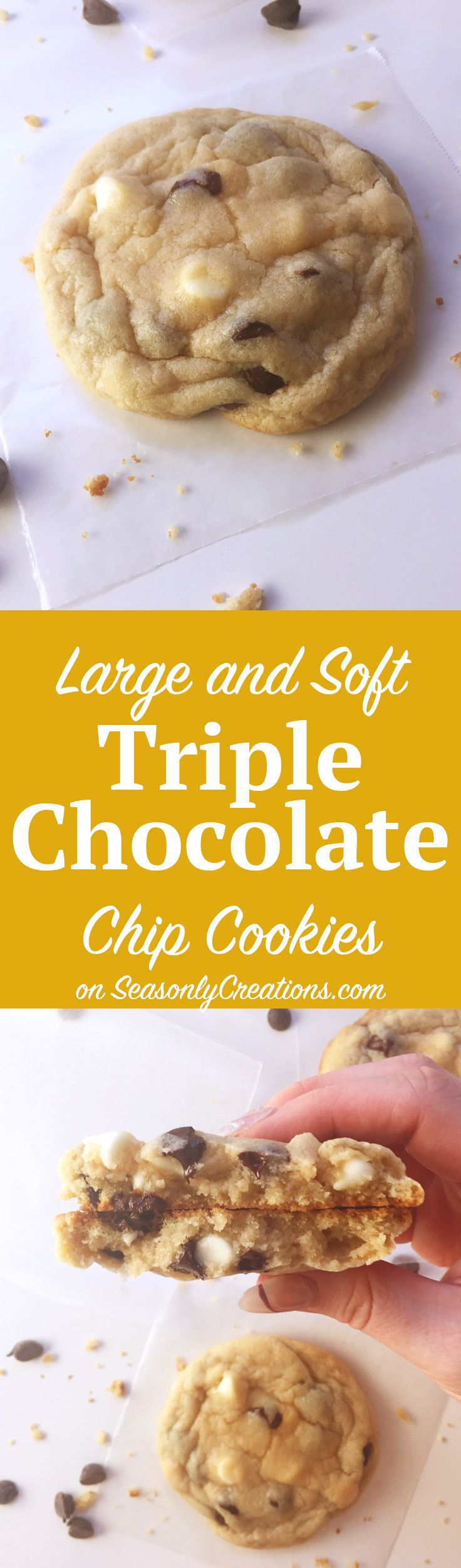 Soft and Large Triple Chocolate Chip Cookies. Large, soft, sweet, chocolatey pillows of delight! This chocolate chip cookie recipe features white chocolate, dark chocolate and milk chocolate, plenty of chips for everyone. PLUS, this cookie recipe is quick (only 25 minutes!) and easy (only one bowl needed!). Click through for the full recipe. | SeasonlyCreations.com | @SeasonlyBlog