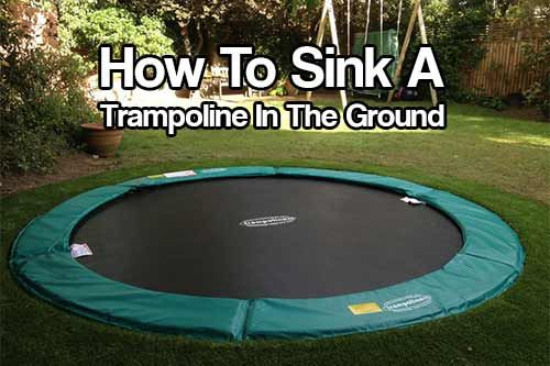 How to sink a trampoline in the ground pool backyard for How to put a trampoline in the ground