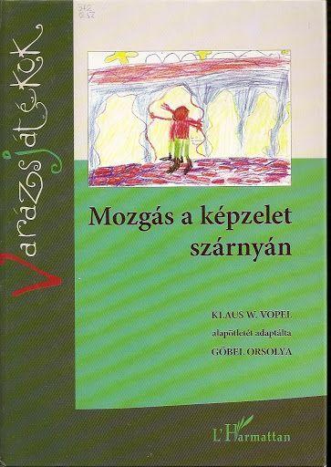 Mozgas_a_kepzelet_szarnyan - Mónika Kampf - Picasa Webalbumok: