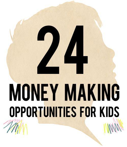 Young Entrepreneur 24 Money Making Opportunities For Kids Frugal Finance Real Wealth Pinterest Entrepreneurs And Earn