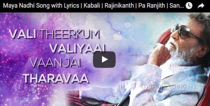 Maya Nadhi Song with Lyrics   Kabali   Rajinikanth   Pa Ranjith   Santhosh Narayanan