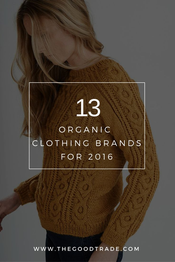 An increasing number of brands recognize the importance in sourcing organic cotton as an alternative to non-organic materials. These 13 organic clothing brands range across a number of versatile categories from athletic wear and nightwear, to dresses and basics.