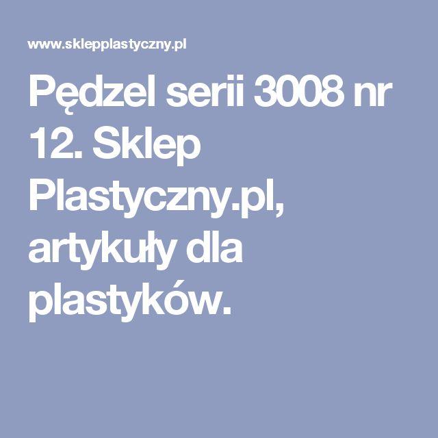 Pędzel serii 3008 nr 12. Sklep Plastyczny.pl, artykuły dla plastyków.
