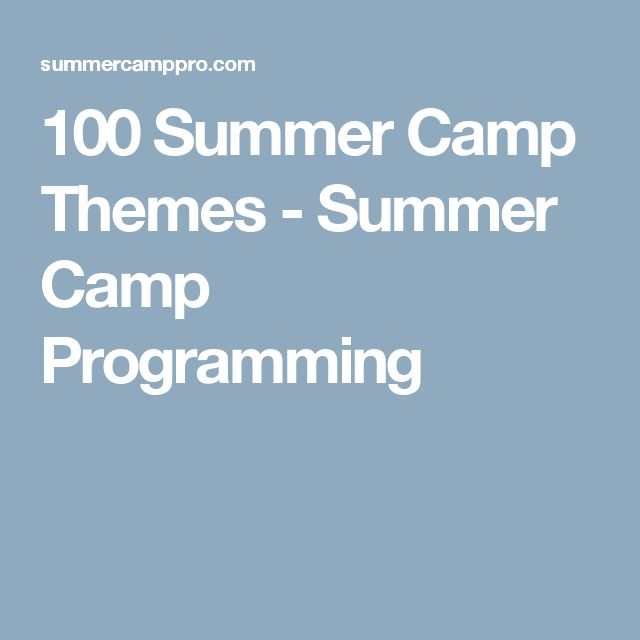 1000 ideas about summer camp themes on pinterest summer