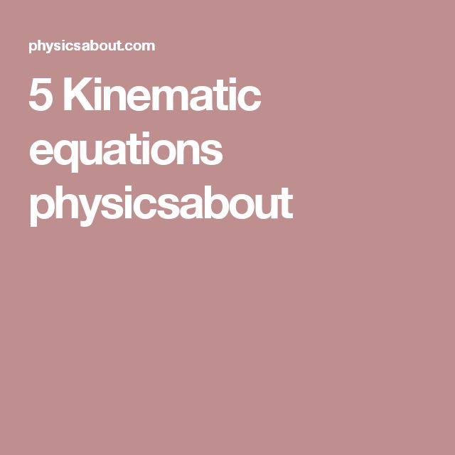 5 Kinematic equations physicsabout