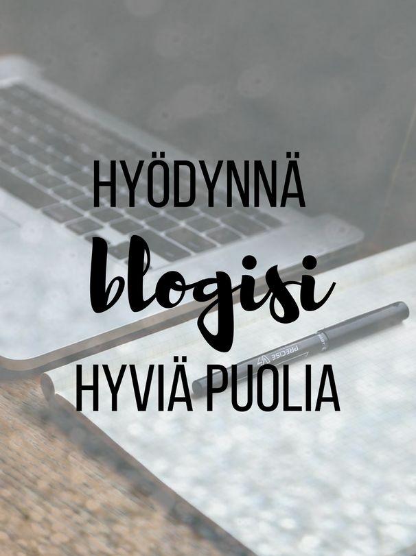 Kivempi blogi: Oman blogin kehittäminen, Hyödynnä blogisi hyviä puolia