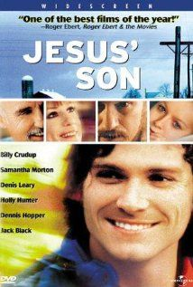Jesus' Son (1999)....one of my favorites.