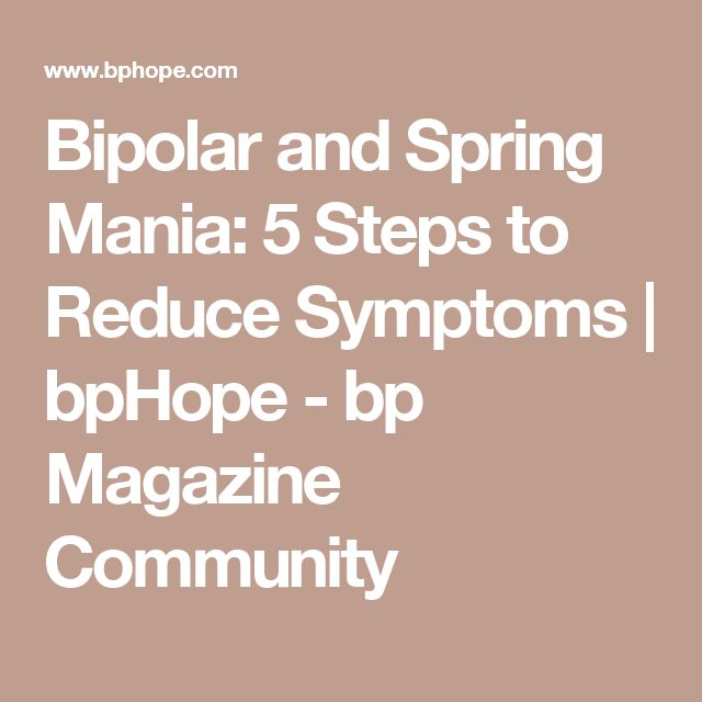 Bipolar and Spring Mania: 5 Steps to Reduce Symptoms | bpHope - bp Magazine Community
