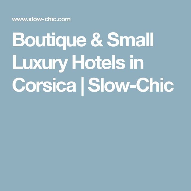 Boutique & Small Luxury Hotels in Corsica | Slow-Chic