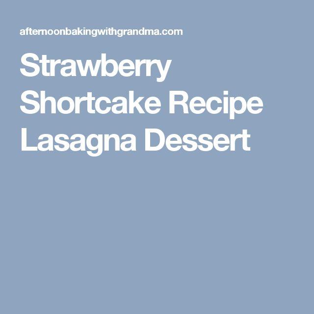 Strawberry Shortcake Recipe Lasagna Dessert