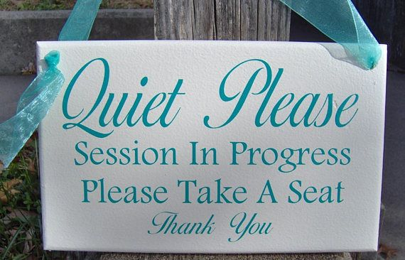 Quiet Please Session Progress Please Take Seat Wood Sign Vinyl