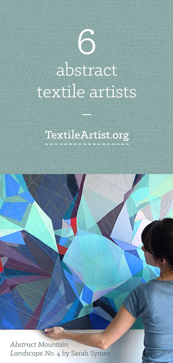 6 Abstract textile artists                                                                                                                                                                                 More