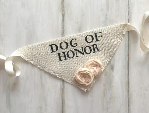 Your sweet pup will arrive in style with this Dog of Honor bandana. Great for engagement photos, save the date cards and bridal shower gifts! ~ Ivory Burlap with matching cotton fabric flowers ~ Flowe