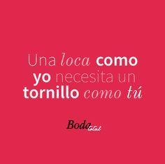 Like si ya tienes al tornillo de tu vida <3 Las mejores frases de amor con #FilosofíaBodaTotal